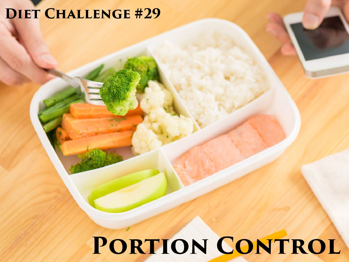 Diet Challenge #29: Portion Control | Diet Tools Blog